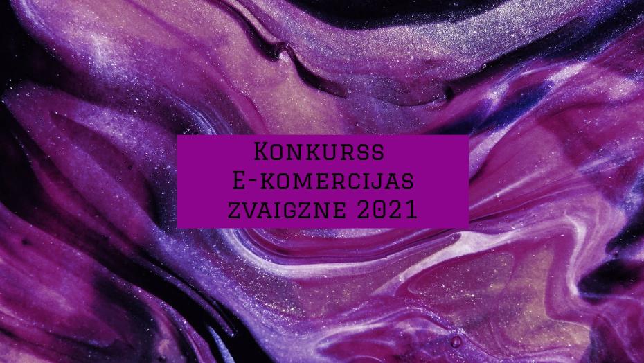 Konkurss E-komercijas zvaigzne 2021